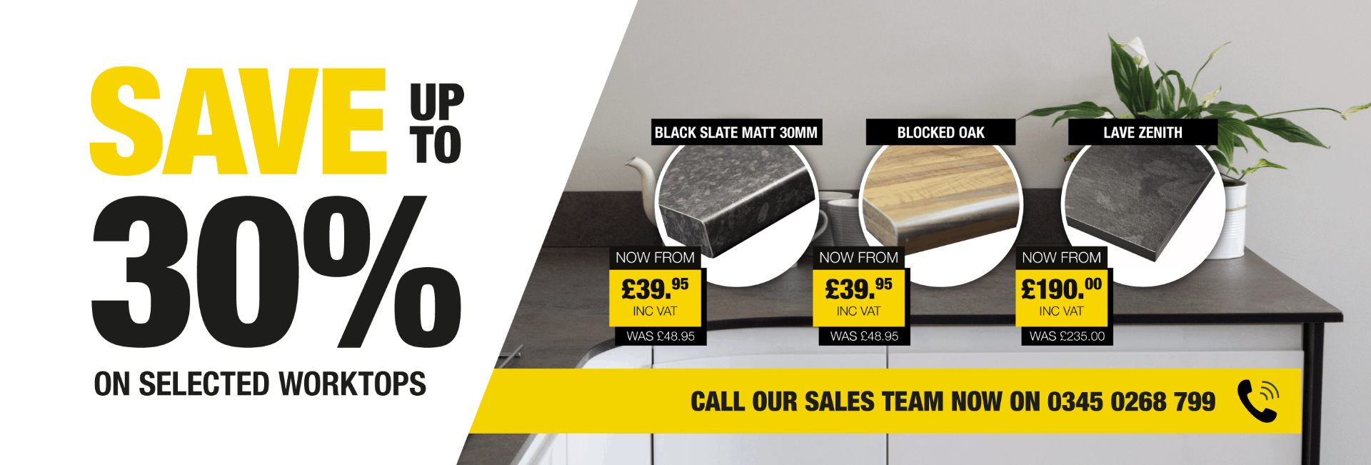 Save up to 30% on selected worktops