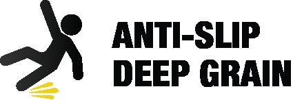 Anti-Slip Deep Grain
